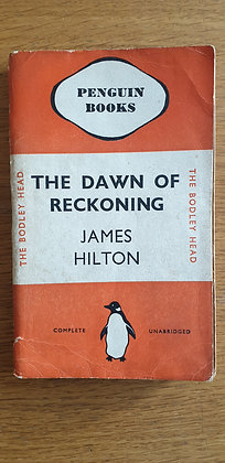 The Dawn of Reckoning  by  James Hilton