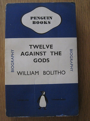 Twelve Against the Odds  by  William Bolitho