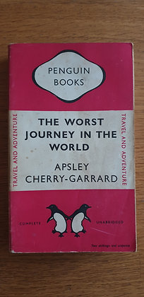 The Worst Journey in the World (Double volume)  by  Apsley Cherry-Garrar