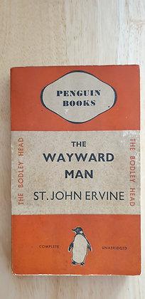 The Wayward Man  by  St. John Ervine
