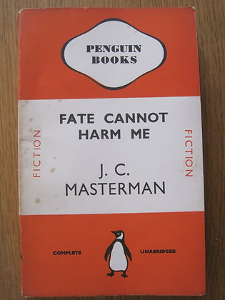 Fate Cannot Harm Me  by  J. C. Masterman