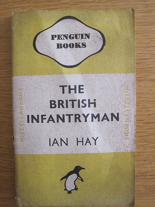The British Infantryman  by  Ian Hay