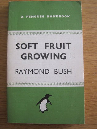 Soft Fruit Growing  by  Raymond Bush