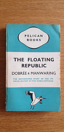 The Floating Republic  by  Bonamy Dobrée and G. E. Manwaring