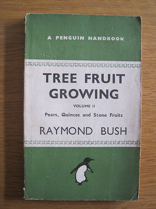 Tree Fruit Growing Volume II  Pears, Quinces  and Stone Fruits by  Raymond Bush