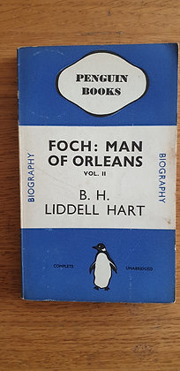 Foch: Man of Orleans (Vol. II)  by  B. H. Liddell Hart