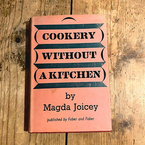 Cookery Without A Kitchen by Magda Joicey