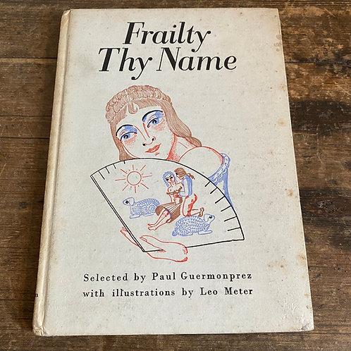 Frailty Thy Name