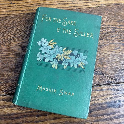 For The Sake O' The Siller Vintage Book