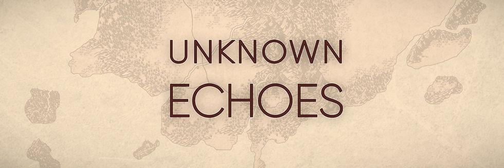 Jeu de rôle et Unknown Echoes