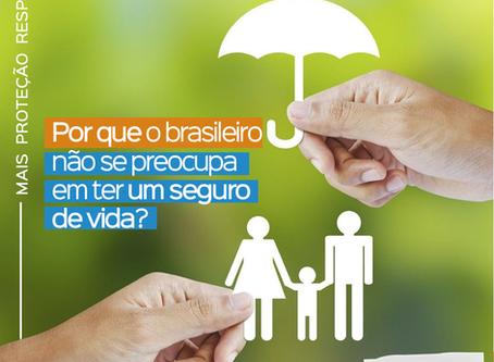 Por que o brasileiro não se preocupa em ter um seguro de vida?