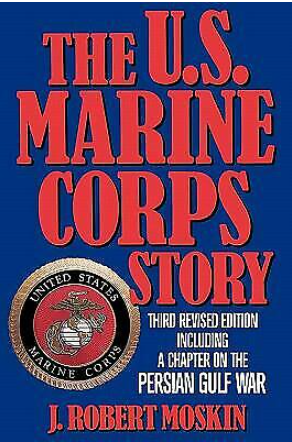 The US Marine Corps Story by J Robert Mo