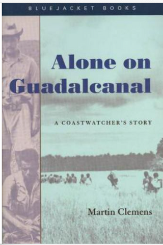 Alone On Guadalcanal by Martin Clemens.p