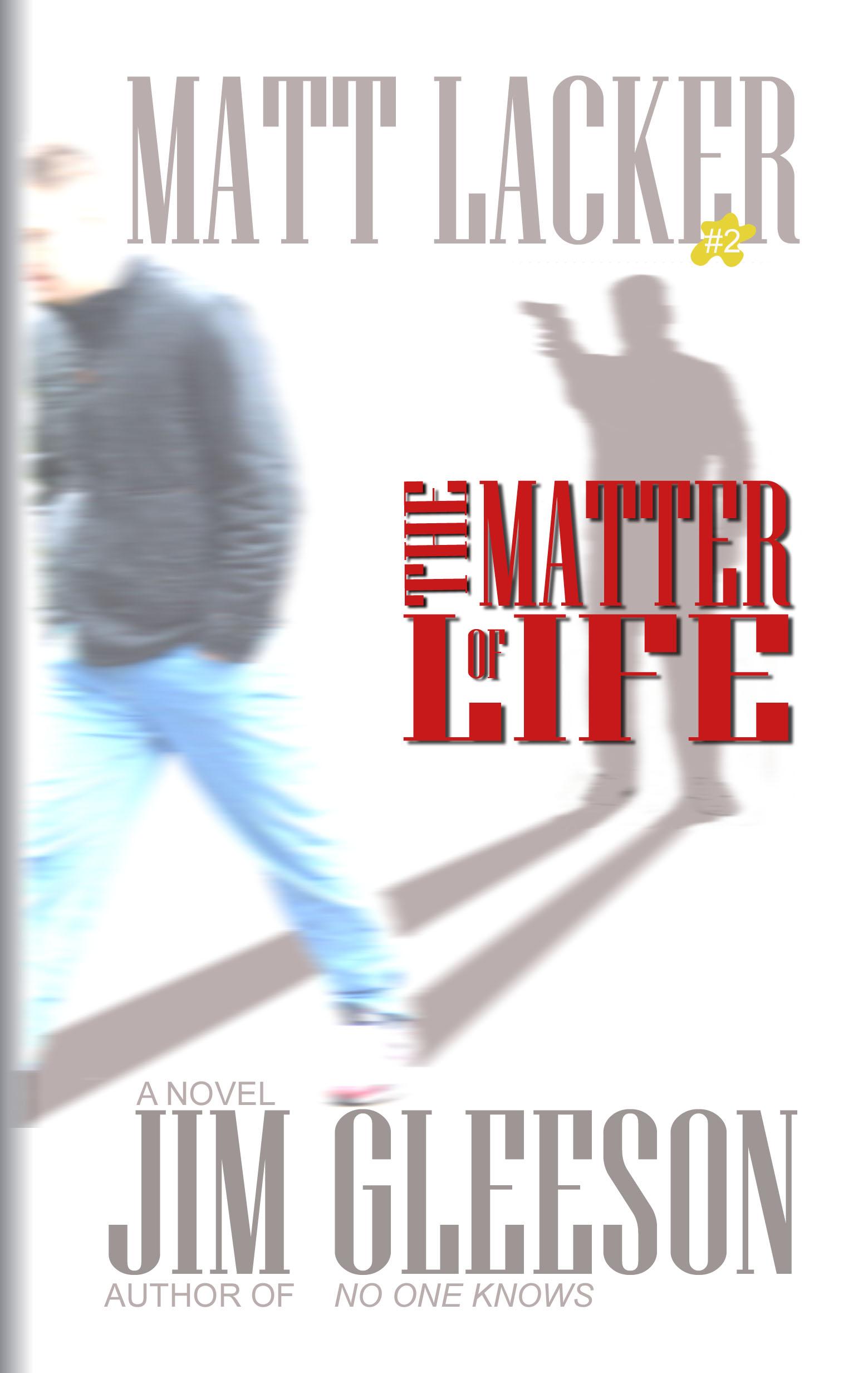 Matt Lacker #2--The Matter of Life