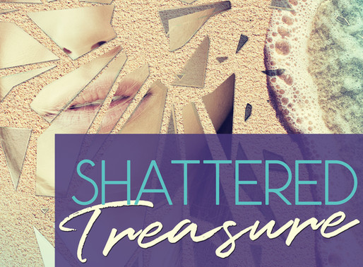 New Release~Shattered Treasure