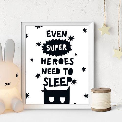Even Superheroes Need Sleep Print