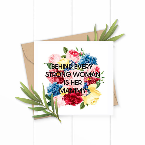 Behind Every Strong Woman Greeting Card