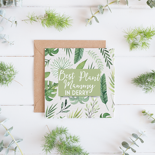 Best Plant Mammy in Derry Greeting Card