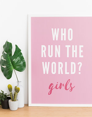 Who Run The World Girls Print