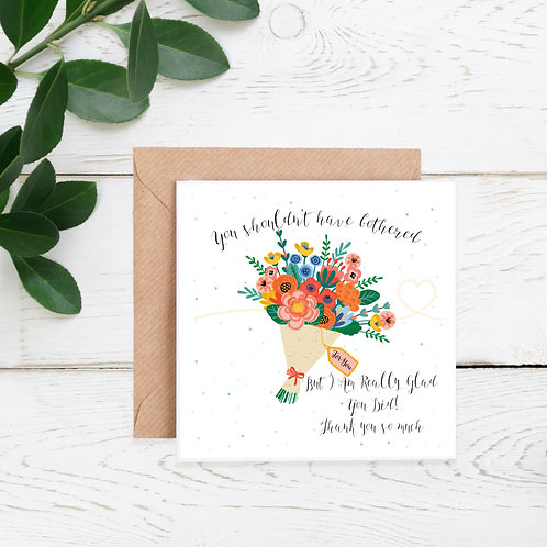 You Shouldnt Have Thank You Card