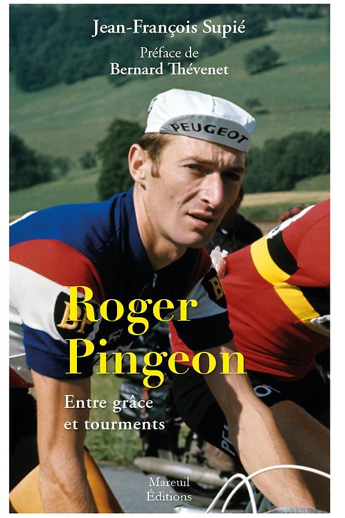 Roger Pingeon, entre grâce et tourments