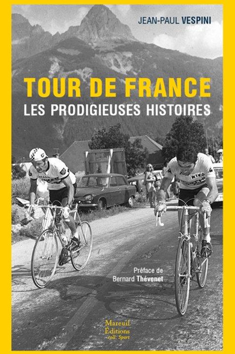 Tour de France, les prodigieuses histoires