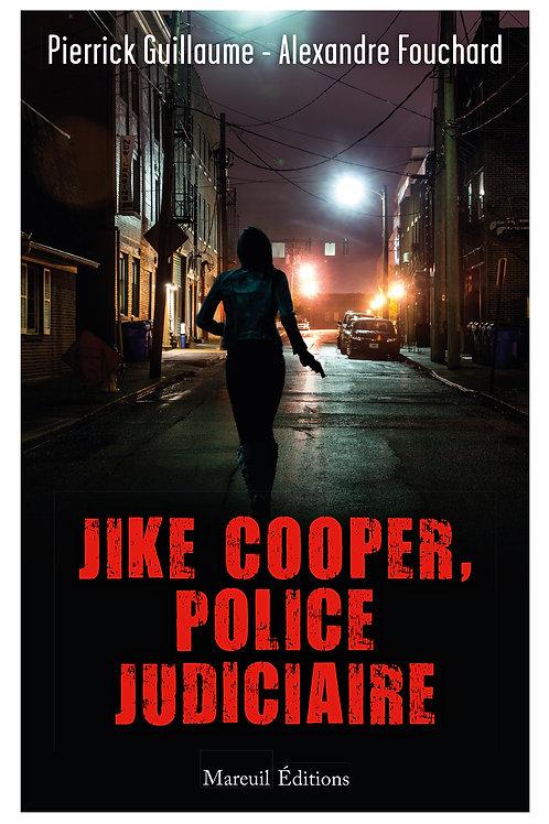 Jike Cooper, Police Judiciaire
