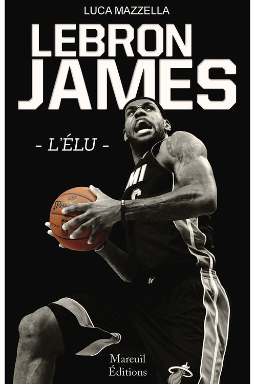LeBron James, l'Élu