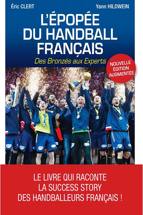 L'Épopée du Handball français Des Bronzés aux Experts