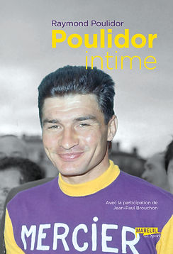 Raymond Poulidor, Poulidor intime, Mareuil éditions