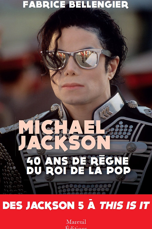 Michael Jackson 40 ans du Roi de la pop : Des Jackson 5 à This Is It