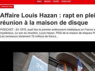 Interview de Claude Cancès & Jean-Pierre Birot pour L'affaire Hazan dans l'heure du crime sur RTL