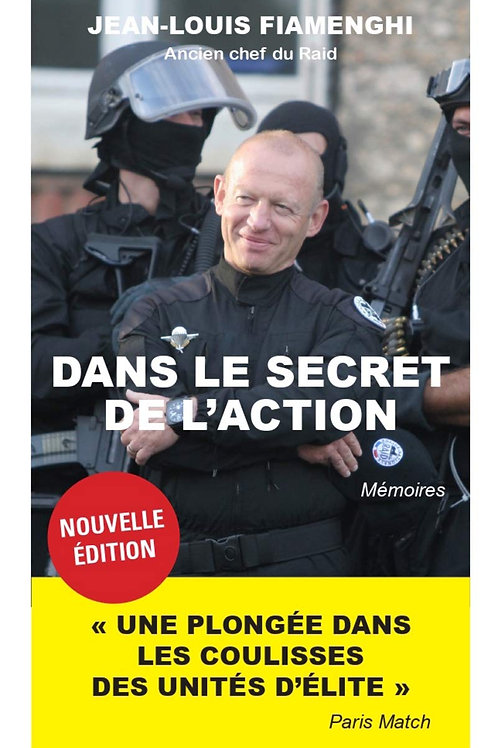 Dans le secret de l'action nouvelle édition