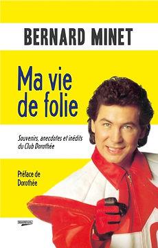 Bernard Minet, Ma vie de folie, Mareuil éditions