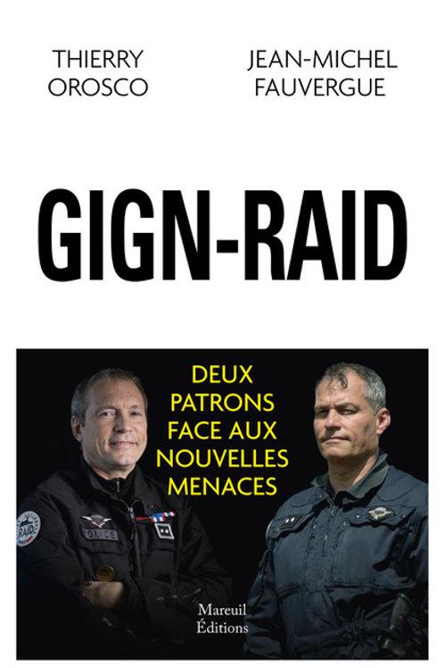 GIGN-RAID, deux patrons face aux nouvelles menaces