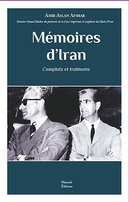 Amir Aslan Afshar, Mémoires d'Iran, Mareuil éditions
