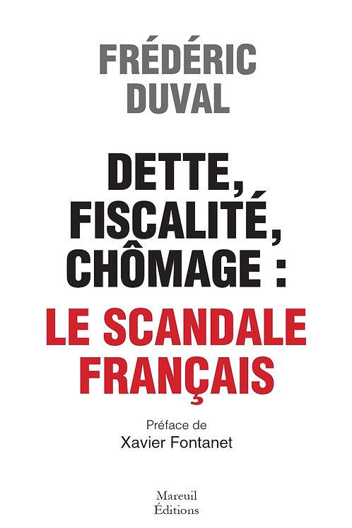 Dette, Fiscalité, Chômage, Le Scandale français