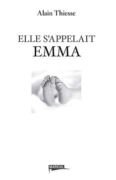 Alain Thiesse, Elle s'appelait Emma, Mareuil éditions