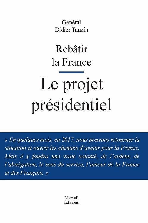 Rebâtir la France, le projet présidentiel