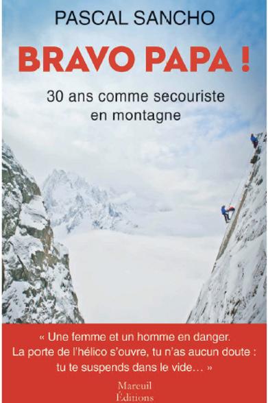 Bravo Papa ! 30 ans comme secouriste en montagne