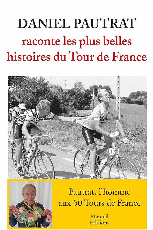 Daniel Pautrat raconte les plus belles histoires du Tour de France