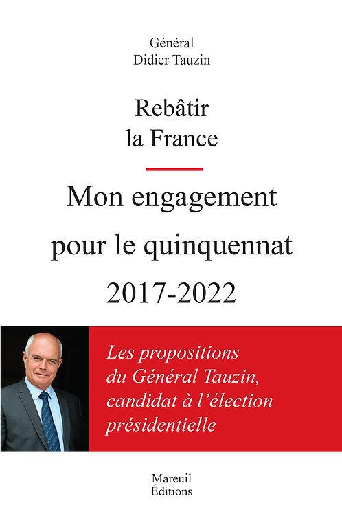Rebâtir la France, Mon engagement pour le quinquennat 2017-2022