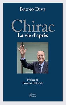 Bruno Dive, Chirac la vie d'après, Mareuil éditions