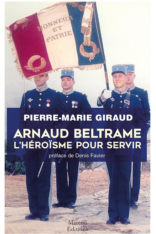 Arnaud Beltrame : l'héroïsme pour servir