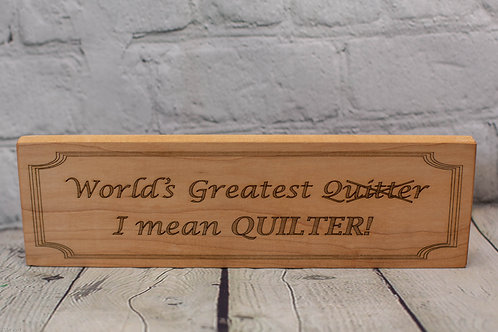 "4317 - 10"" Sign, World's greatest quitter..."