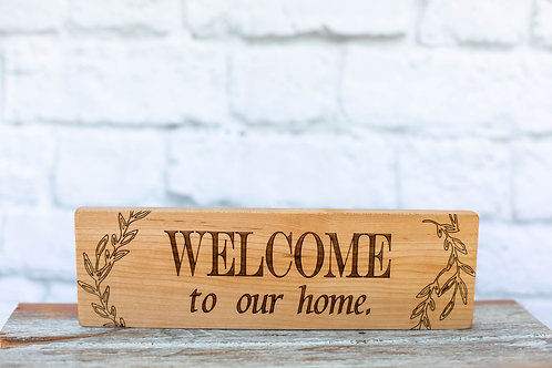 "5009 - 10"" Sign, Welcome to our Home"