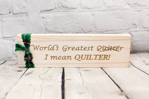 "4116 - 10"" Sign, World's Greatest Quitter..."