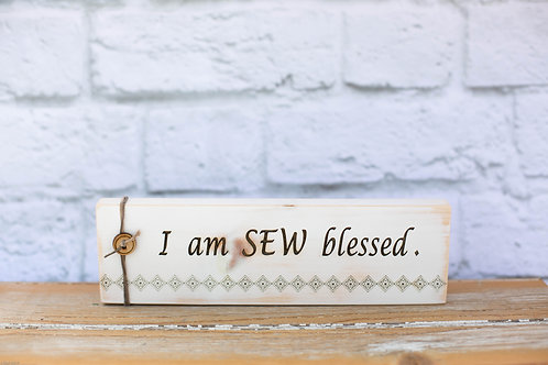 """4106 - 10"""" Sign, I am sew blessed."""