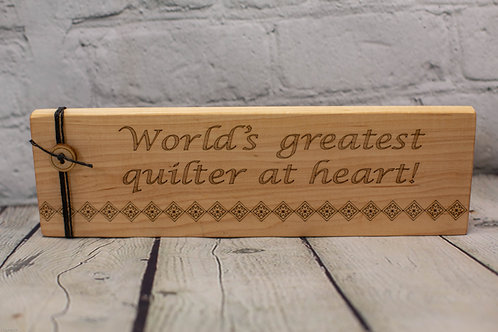 "4317 - 10"" sign, World's greatest quilter at heart"