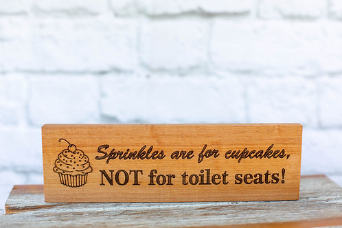 "5013 - 10"" Sign, ""Sprinkles are for cupcakes..."